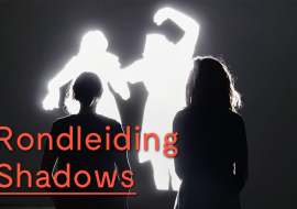 Rondleiding Shadows